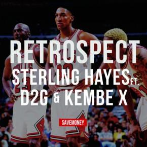 "Sterling Hayes feat D2G & Kembe X ""Retrospect"""