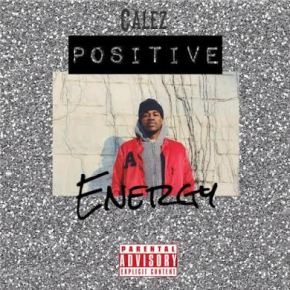 "Calez ""Positive Energy"" (Music Video)"