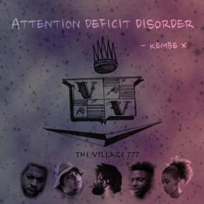 """Kembe X """"Attention DeficitDisorder"""""""
