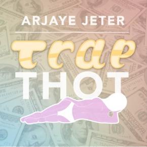 """""""Trap Thot (Shanette Freestyle)"""" Arjaye Jeter (Prod.LiveFromJuly)"""
