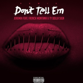 Don't Tell 'Em (Remix) – Jeremih feat. Ty Dolla $ign & French Montana