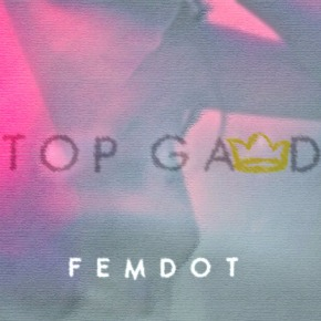 "Femdot ""TOP GAWD"""