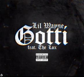 "Lil Wayne- ""Gotti"" feat. TheLox"