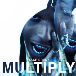 A$AP Rocky- Multiply